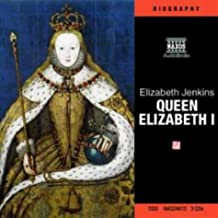The Life and Times of Queen Elizabeth I (Naxos Audio)