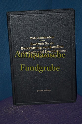 Handbuch für die Berechnung von Kanälen, Leitungen und Durchlässen des Wasserbaues