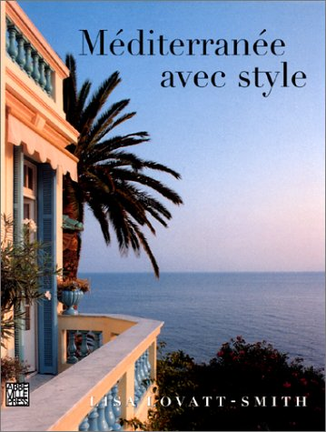 Méditerranée avec style par Lisa Lovatt- Smith