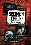 CRÂNE (LE) SKELETON CREEK -T3