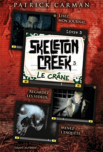 Skeleton Creek, Tome 3 : Le crâne par Patrick Carman