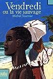 Vendredi Ou La Vie Sauvage (Folio Junior) (French Edition) by Michel Tournier (2007-03-01) - 01/03/2007