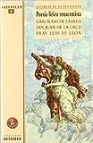 Poesía lírica renacentista. Garcilaso de la Vega, San Juan de la Cruz y Fray Luis de León: Lecturas de Bachillerato (Vademécum) - 9788480632959