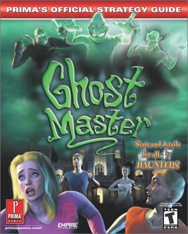 Ghost Master: The Official Strategy Guide (Prima's Official Strategy Guides)