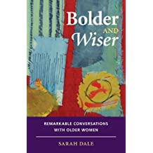 Bolder and Wiser by Sarah Dale (2013-11-09)