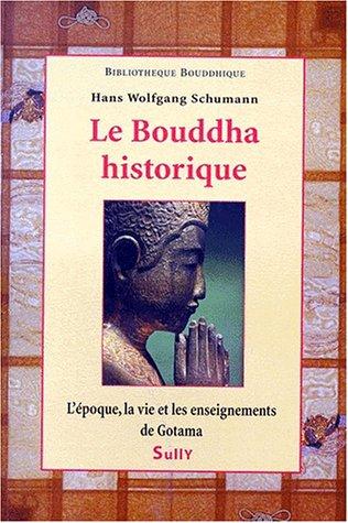 France Loisirs 2010 - Le Bouddha historique. L'époque, la vie et