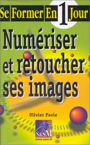 Se former en 1 jour : numériser et retoucher ses images par Olivier Pavie