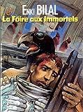 foire aux immortels (La) | Bilal, Enki (1951-....). Auteur