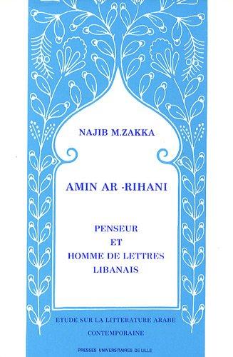 Amin ar-Rihani : Penseur et homme de lettres libanais