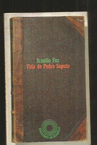 Vida de Pedro Saputo: Natural de Almudévar, hijo de muijer, ojos de vista clara y padre de la agudeza (Ediciones del bolsillo)