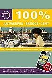 100% Cityguide Antwerpen, Brügge & Gent: Reiseführer inkl. kostenloser App + Extra Stadtplan