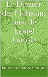 Le Dernier des Mohicans suivi de Lionel Lincoln - Format Kindle - 2,76 €