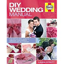 DIY Wedding Manual:The step-by-step guide to creating your perfect wedding day on a budget