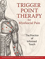 Trigger Point Therapy for Myofascial Pain: The Practice of Informed Touch by Finando, Donna, Finando, Steven 2nd (second) Revised Edition (2005)