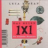 Das Hexen-1x1 für erotische Momente - Lexa Rosean