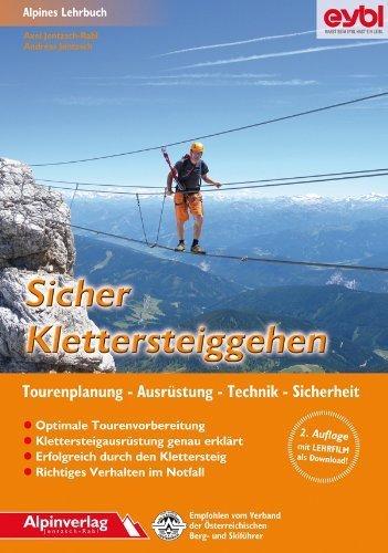 Sicher Klettersteiggehen: Alpines Lehrbuch mit Lehrfilm zum Download, für Tourenplanung, Ausrüstung, Technik und Sicherheit. von Axel Jentzsch-Rabl (Oktober 2013) Broschiert
