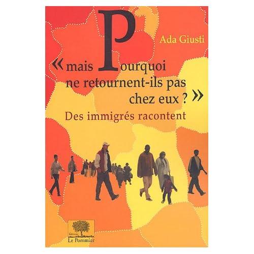 'Mais pourquoi ne retournent-ils pas chez eux ?' : Des immigrés racontent ...