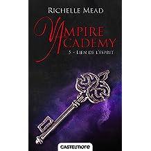 Vampire Academy, T5 : Lien de l'esprit