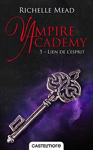Vampire Academy, T5 : Lien de l'esprit par Richelle Mead