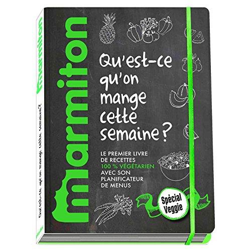 Marmiton Menus Veggie - Qu'est ce qu'on mange cette semaine - spécial Végétariens par Collectif
