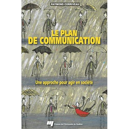Le plan de communication: Une approche pour agir en société