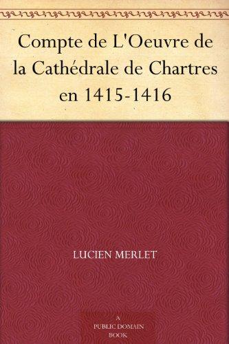 Couverture du livre Compte de L'Oeuvre de la Cathédrale de Chartres en 1415-1416