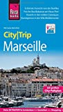 Reise Know-How CityTrip Marseille: Reiseführer mit Stadtplan und kostenloser Web-App