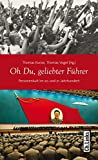 Oh Du, geliebter Führer: Personenkult im 20. und 21. Jahrhundert