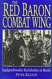 The Red Baron Combat Wing: Jagdgeschwader Richthofen in Battle