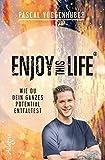 Enjoy this Life®: Wie du dein ganzes Potential entfaltest - Pascal Voggenhuber