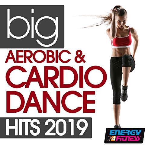 Big Aerobic & Cardio Dance Hits 2019 (15 Tracks Non-Stop Mixed Compilation for Fitness & Workout - 135 BPM / 32 Count)