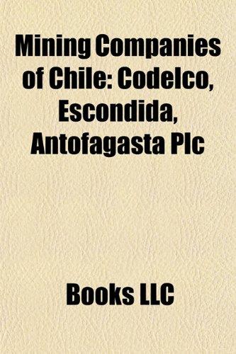 mining-companies-of-chile-mining-companies-of-chile-codelco-escondida-antofagasta-plc-codelco-escond