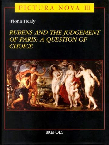 Rubens and the Judgement of Paris: A Question of Choice (Pictura Nova, 3) por Fiona Healy