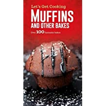 Muffins and Other Bakes (Let's Get Cooking)
