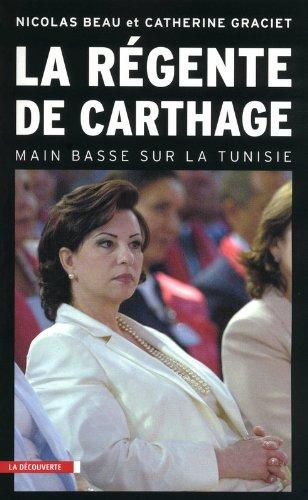 La régente de Carthage : Main basse sur la Tunisie