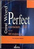 COREL WORDPERFECT VERSION 8.0 POUR WINDOWS