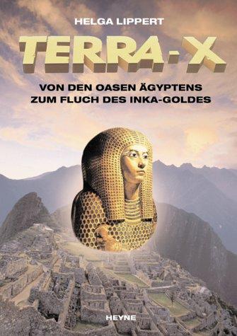 Terra X : Von den Oasen Ägyptens zum Fluch des Inka-Goldes