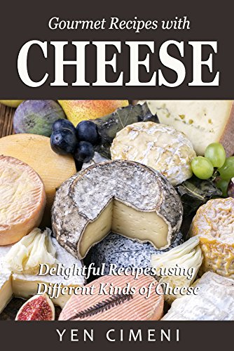 gourmet-recipes-with-cheese-delightful-recipes-using-different-kinds-of-cheese-english-edition