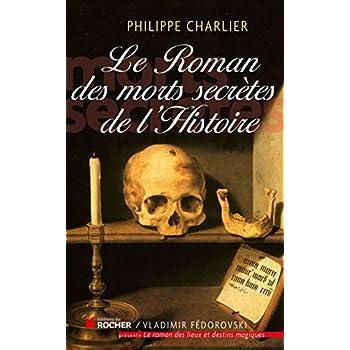 Le roman des morts secrètes de l'histoire