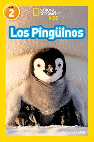 National Geographic Readers: Los Pinguinos (Penguins) (National Geographic Readers, Nivel 2)