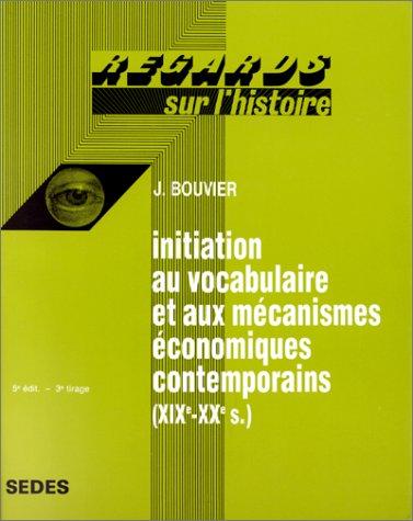 Initiation au vocabulaire et aux mécanismes économiques contemporains, XIXe-XXe siècle