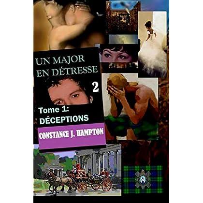 Un Major en Détresse tome 1: Deceptions (la série Collages les Officiers de Wellington t. 2)