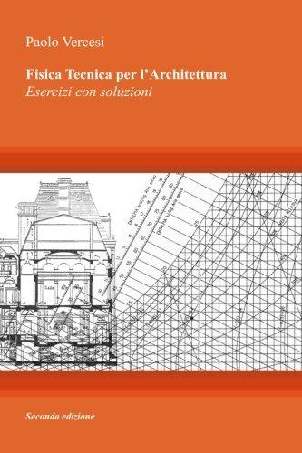 Fisica Tecnica Per L'architettura: Esercizi Con Soluzioni