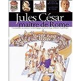 Jules César : maître de Rome