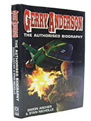 Gerry Anderson: The Authorised Biography