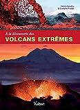 Image de A la découverte des volcans extrêmes