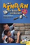 Mit Kindern die Bibel entdecken Bd. 2: Schwerpunktthema: Das Leben Jesu nach dem Lukas-Evangelium