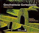 : ... rund ums Haus: Geschnittene Gartenkunst: Geometrie und Phantasie mit der Heckenschere