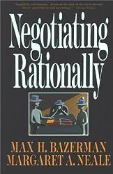 Negotiating Rationally [ NEGOTIATING RATIONALLY ] By Bazerman, Max H ( Author )Jan-01-1994 Paperback