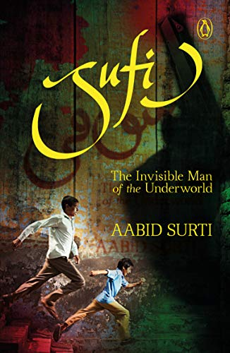 Sufi: The Invisible Man of the Underworld